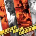 Never Back Down - Asla Pes Etme (2008)